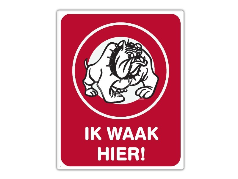 Informatiebord IB08 - Ik waak hier met hond - bord dor lak 20 x 25