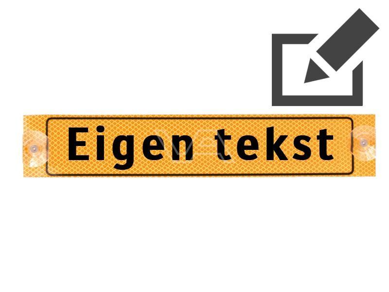 Werkverkeer bordje met zuignappen + eigen tekst